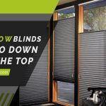 5 Window Blinds That Go Down from The Top