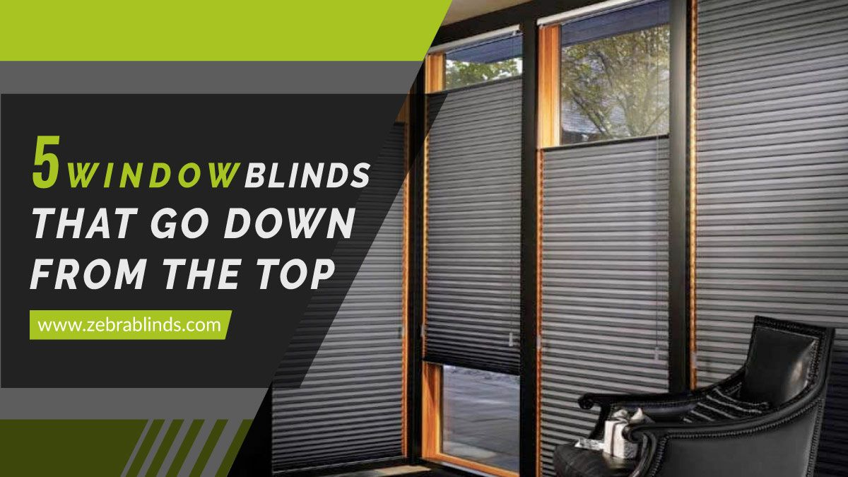 5 Window-Blinds-That-Go-Down-From-The-Top