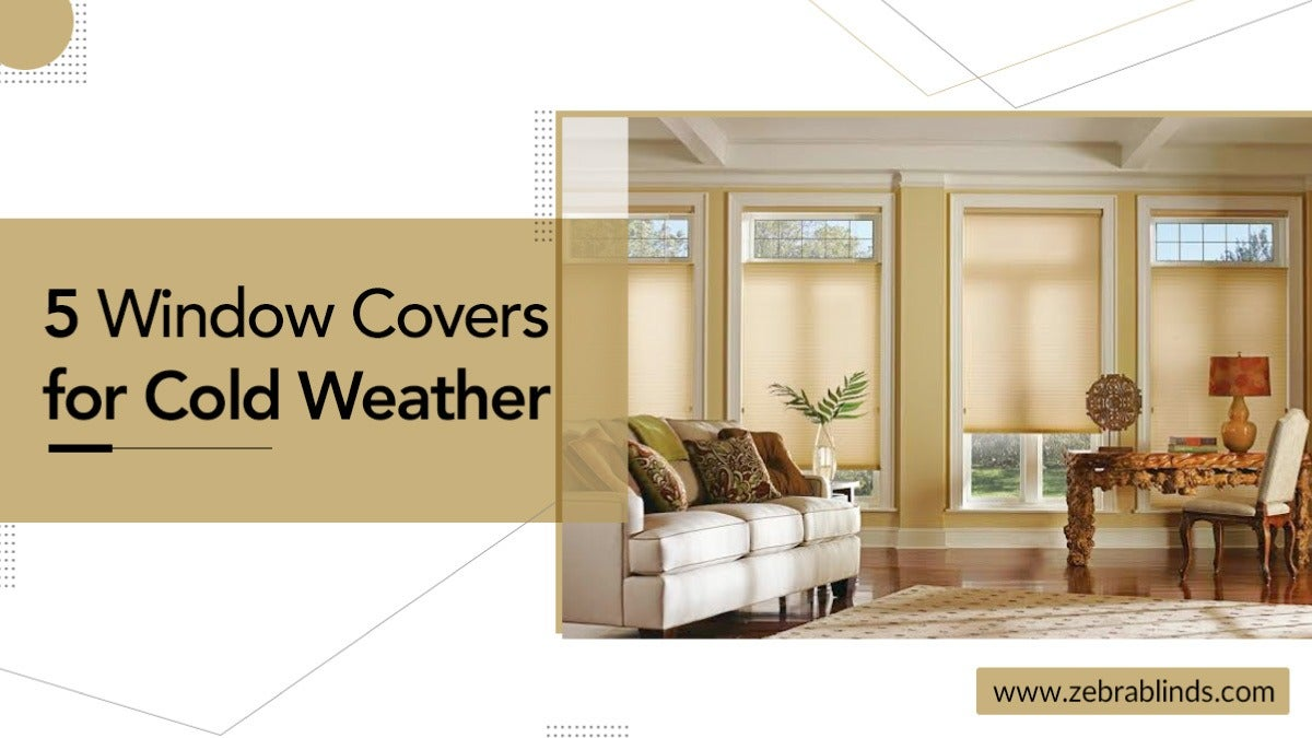 5 Window Covers for Cold Weather
