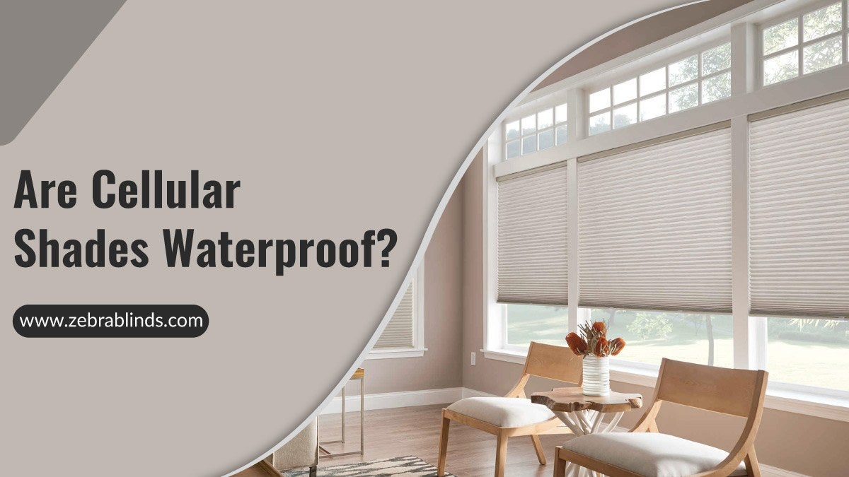 Are Cellular Shades Waterproof