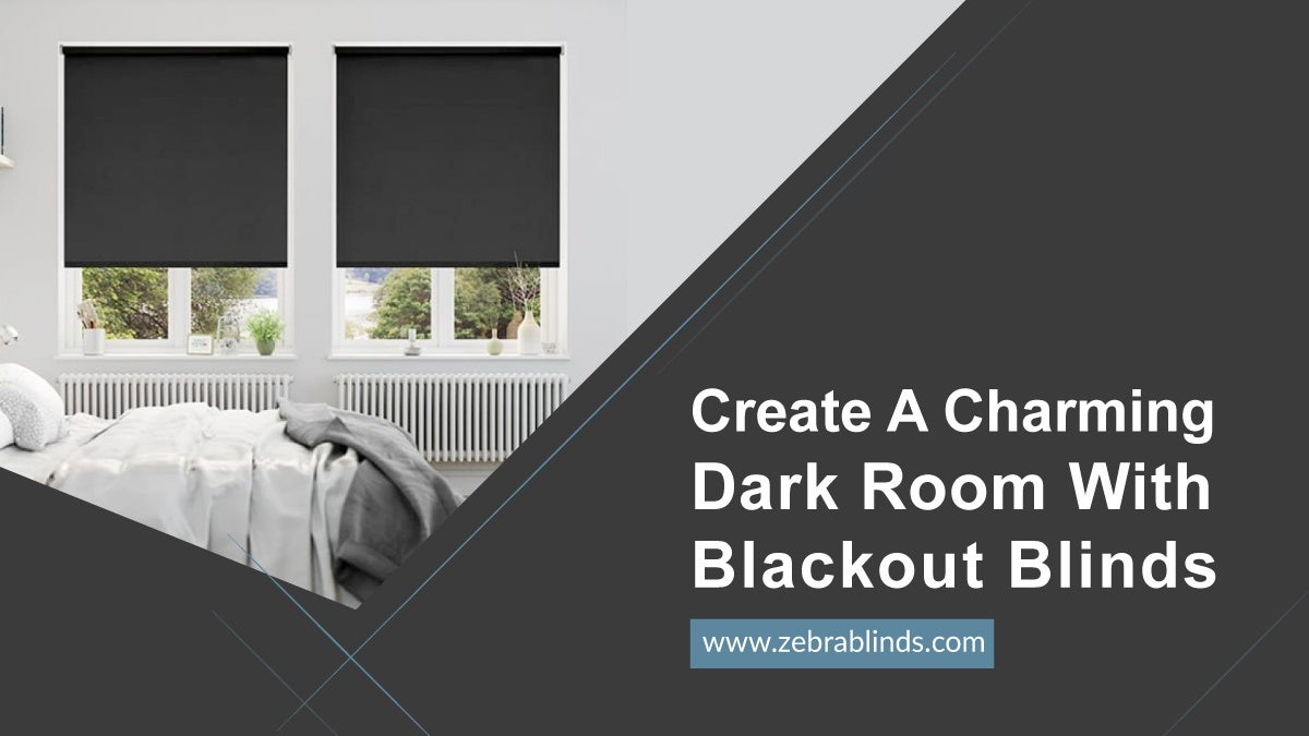 Create A Charming Dark Room With Blackout Blinds