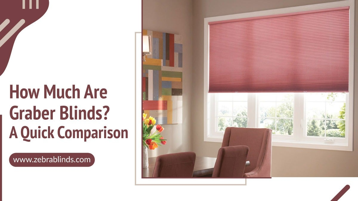 How Much Are Graber Blinds A Quick Comparison