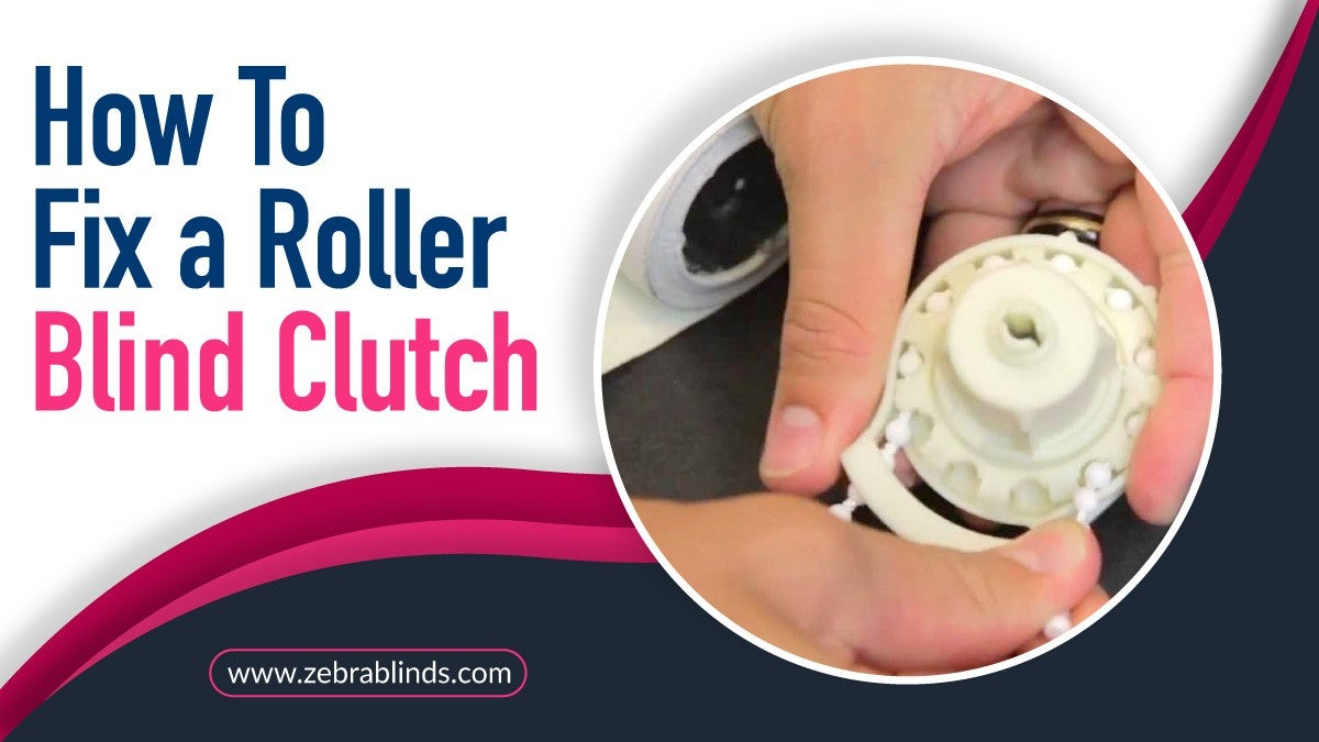 How To Fix A Roller Blind Clutch