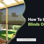 How To Install Blinds Outdoors