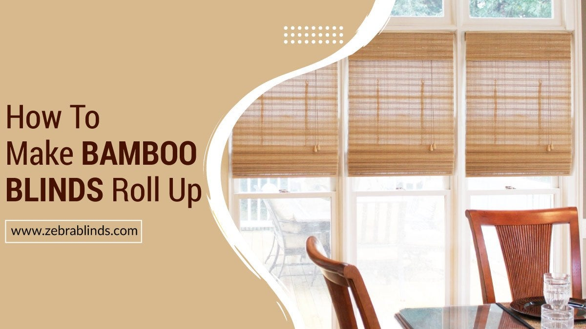 How To Make Bamboo Blinds Roll Up