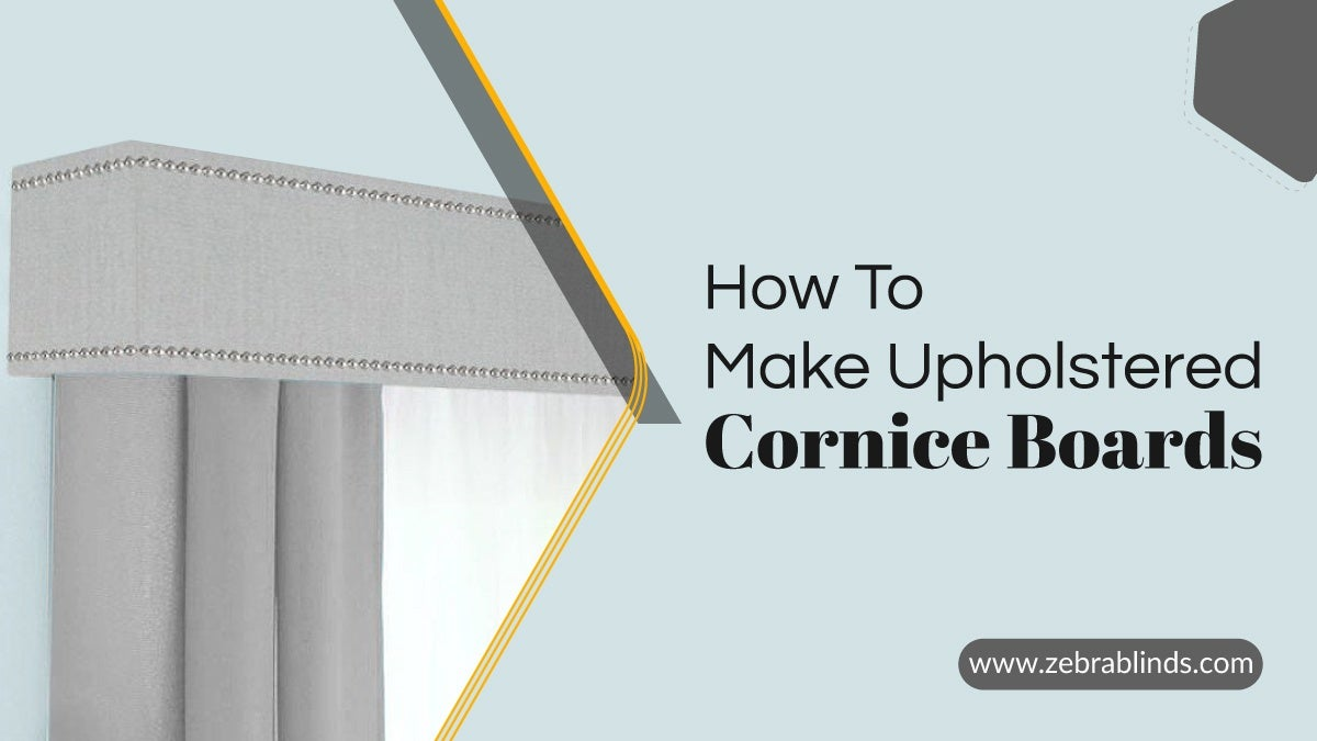 How To Make Upholstered Cornice Boards