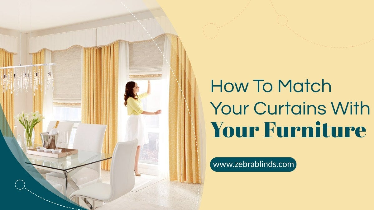 How To Match Your Curtains With YourFurniture