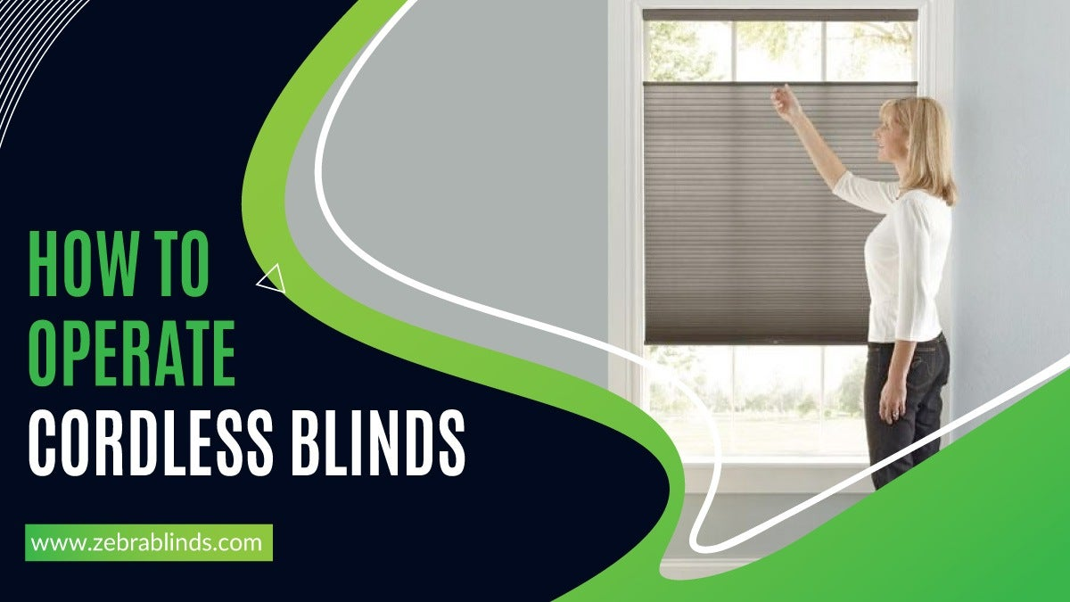 How To Operate Cordless Blinds