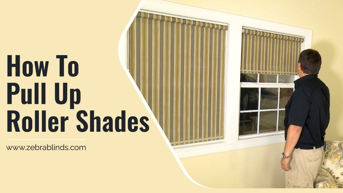 How To Pull Up Roller Shades