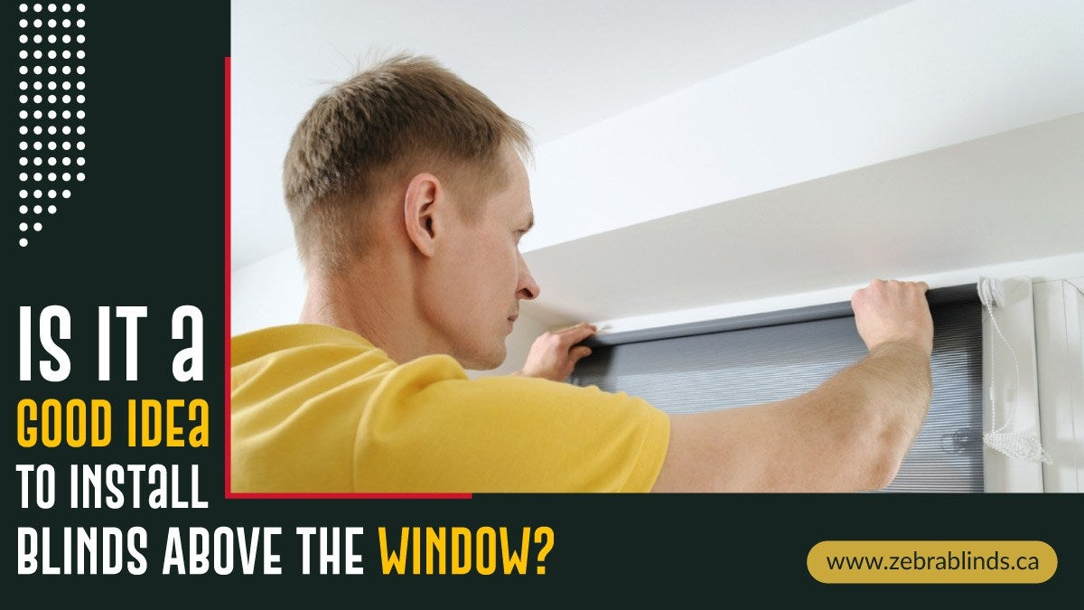 Install Blinds Above Window