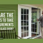 What Are The Best Ways To Take The Measurements Of A Sliding Glass Door?