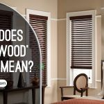 What Does 'Faux Wood' Blinds Mean?