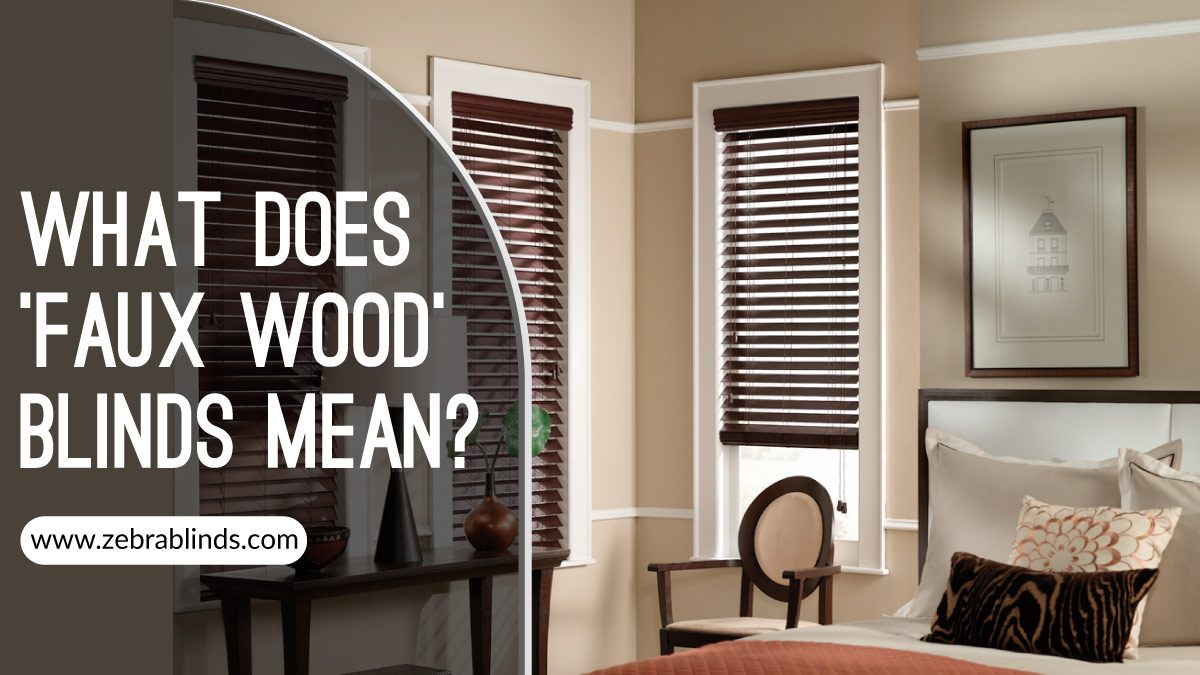 What Does Faux Wood Blinds Mean