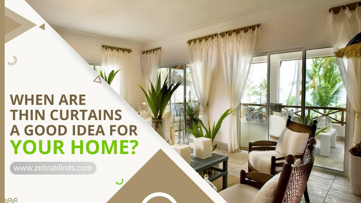 When Are Thin Curtains A Good Idea for Your Home