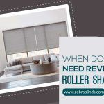 When Do You Need Reverse Roller Shades?