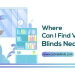 Where Can I Find Vertical Blinds Near Me?