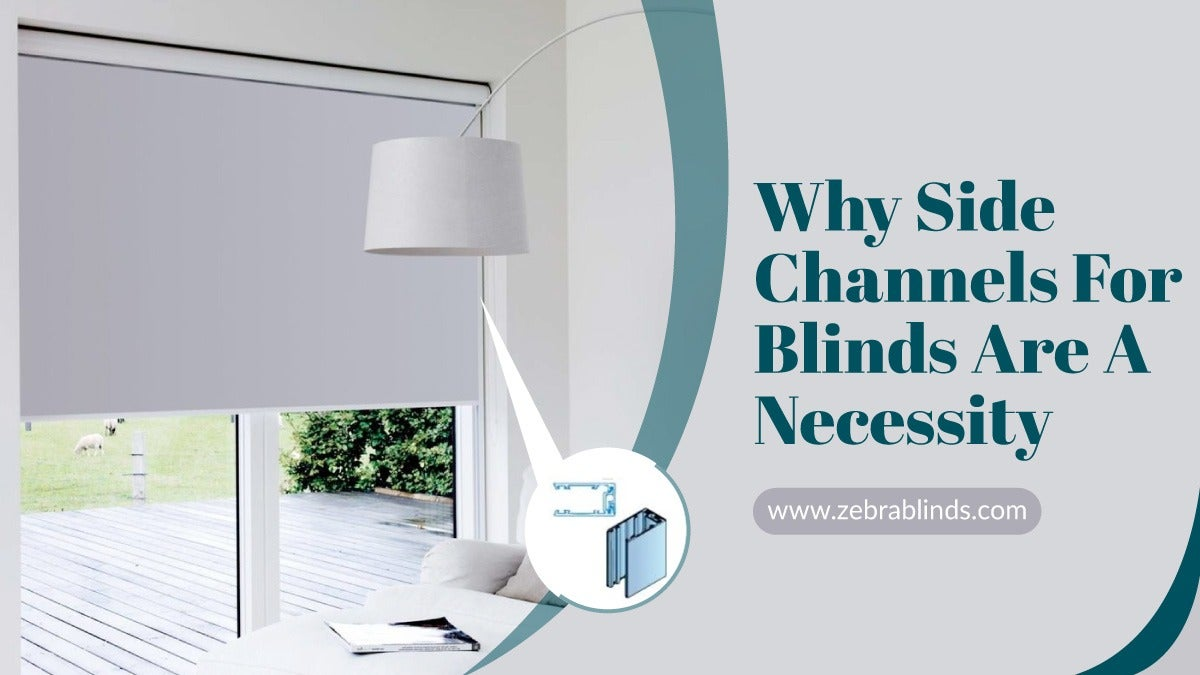 Why Side Channels For Blinds Are A Necessity