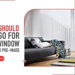 Why You Should Always Go for Custom Window Solutions over Pre-made