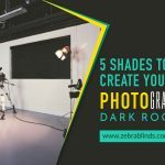 5 Shades to Create Your Own Photography Dark Room