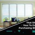 5 Things That Should Be on Your to Do List When Purchasing Blinds Online