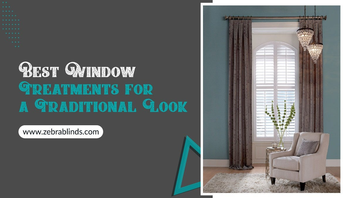 Best Window Treatments for a Traditional Look