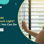 Do Your Blinds Let in Too Much Light? Here's What You Can Do