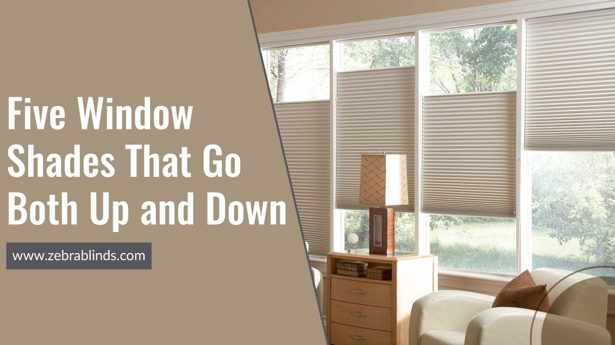 Five Window Shades That Go Both Up and Down