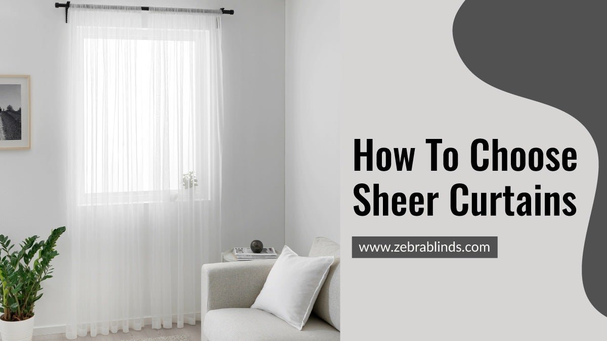How To Choose Sheer Curtains