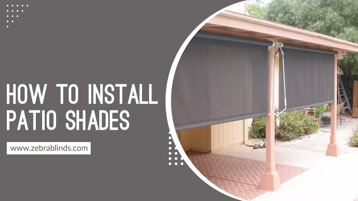 How To Install Patio Shades