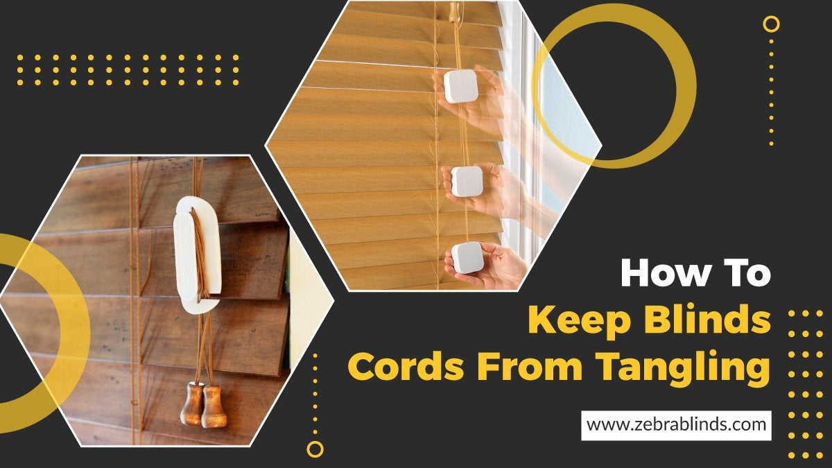 How To Keep Blinds Cords From Tangling