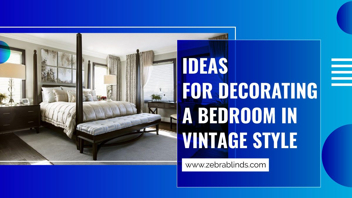 Ideas for Decorating a Bedroom in Vintage Style