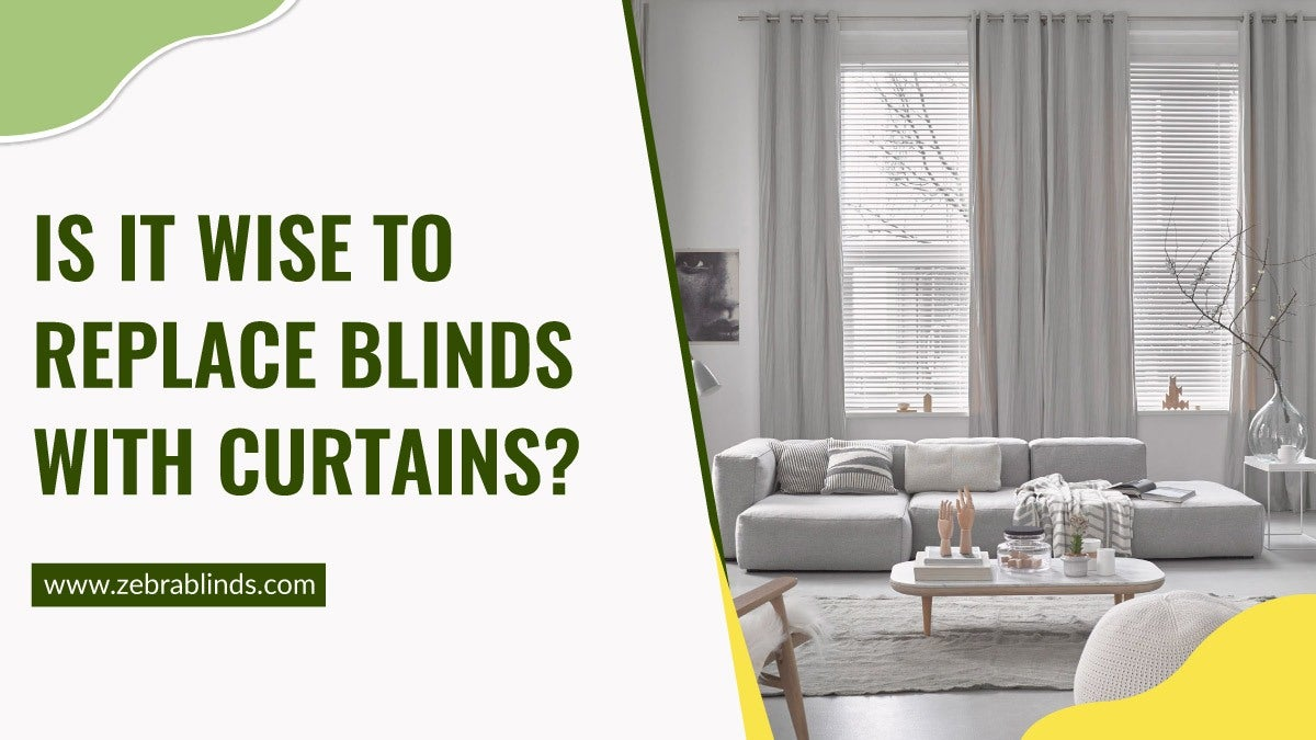 Is It Wise To Replace Blinds with Curtains