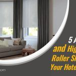 5 High-Quality Roller Shades For Your Hotel or Office