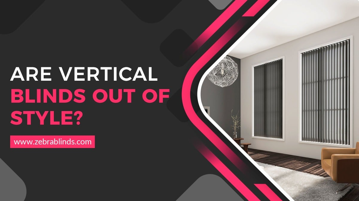 Are Vertical Blinds Out Of Style
