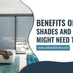 Benefits of Solar Shades and Why You Might Need Them
