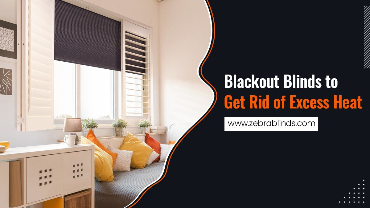 Blackout Blinds to Get Rid of Excess Heat