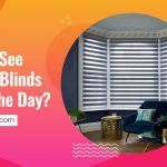 Can You See Through Blinds During The Day?