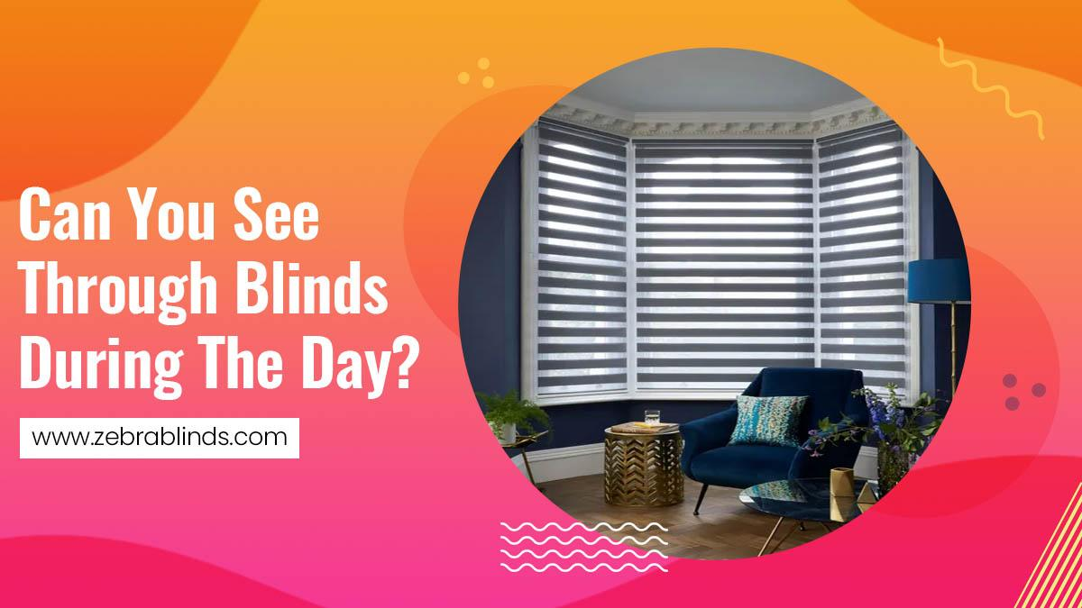 Can You See Through Blinds During Day