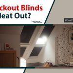 Do Blackout Blinds Keep Heat Out?