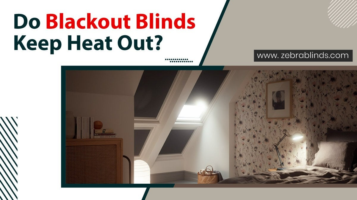 Do Blackout Blinds Keep Heat Out