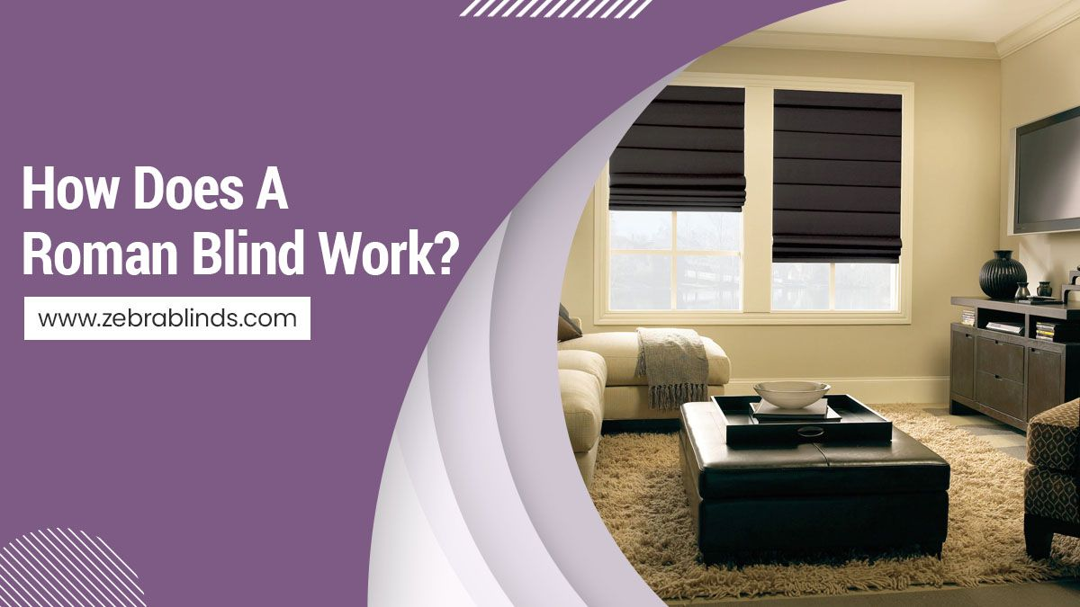 How Does A Roman Blind Work