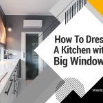 How to Dress A Kitchen with Big Windows