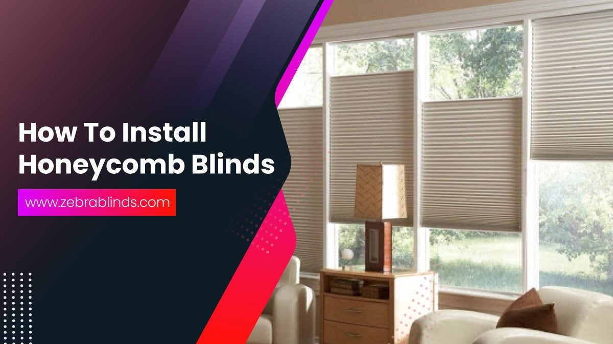 How To Install Honeycomb Blinds
