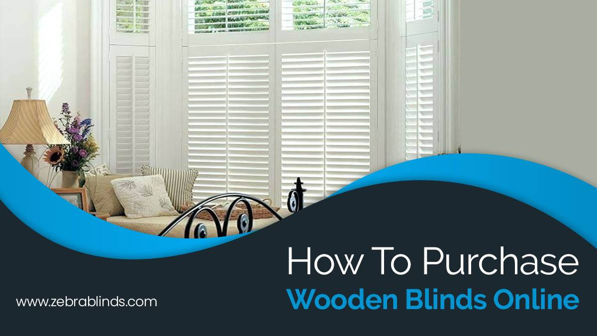 How To Purchase Wooden Blinds Online