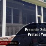Premade Solar Screens Protect You from The Harsh Sun