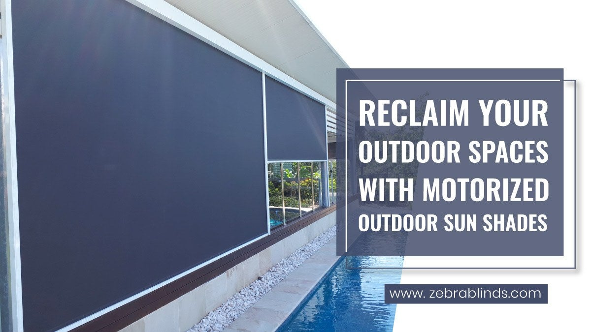 Outdoor Spaces with Motorized Outdoor Sun Shades