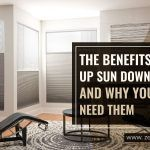 Benefits of Sun Up Sun Down Shades and Why You Might Need Them