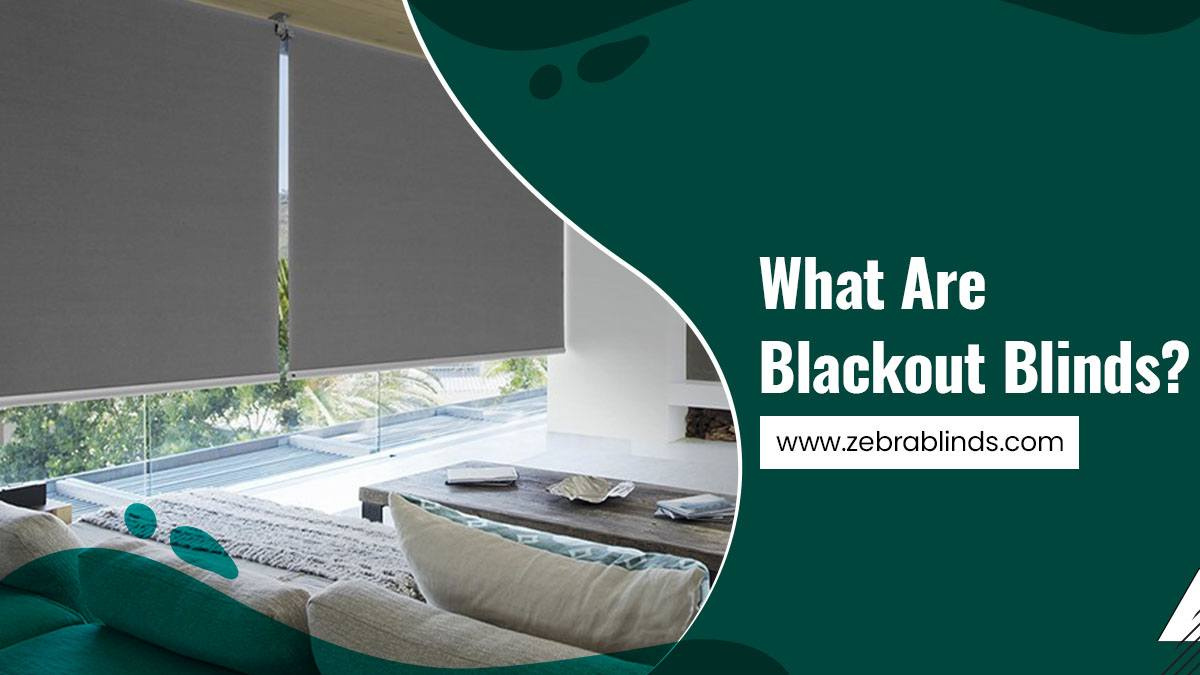What Are Blackout Blinds