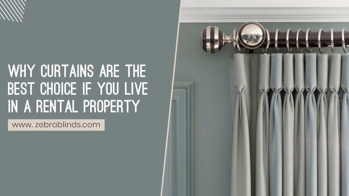 Why Curtains Are The Best Choice If You Live In A Rental Property