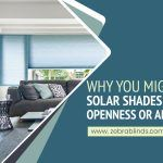 Why You Might Want Solar Shades With 10% Openness Or Above